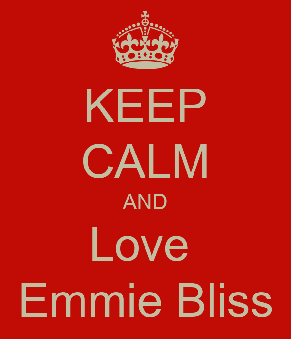 KEEP CALM AND Love  Emmie Bliss