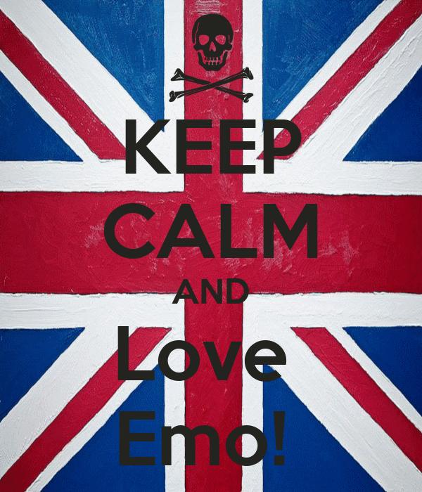 KEEP CALM AND Love  Emo!