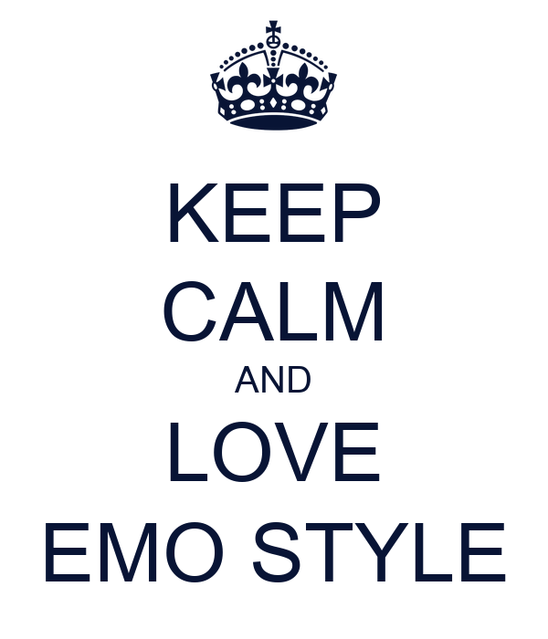 KEEP CALM AND LOVE EMO STYLE