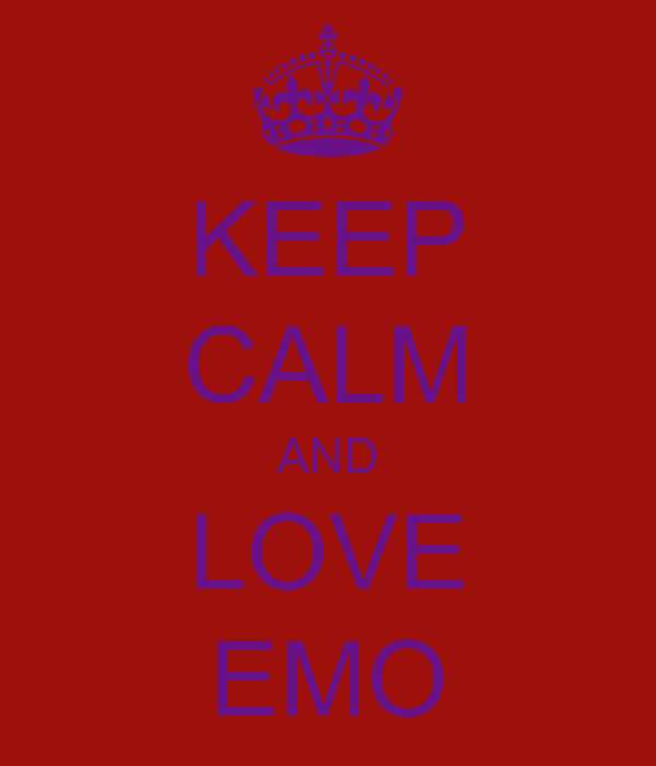 KEEP CALM AND LOVE EMO