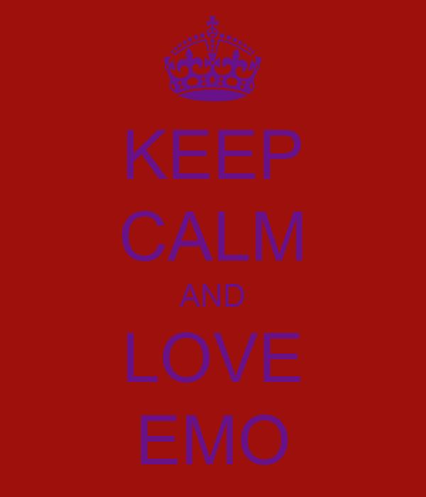 KEEP CALM AND LOVE EMO