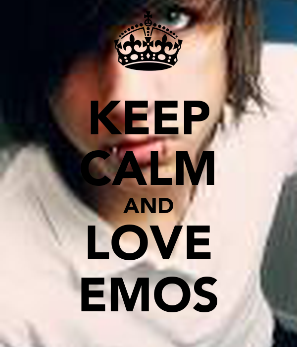 KEEP CALM AND LOVE EMOS