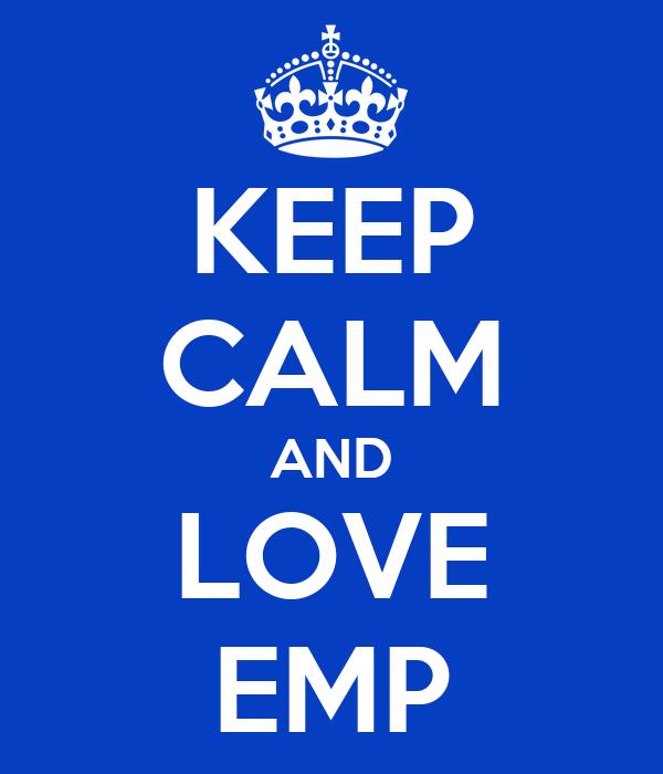 KEEP CALM AND LOVE EMP