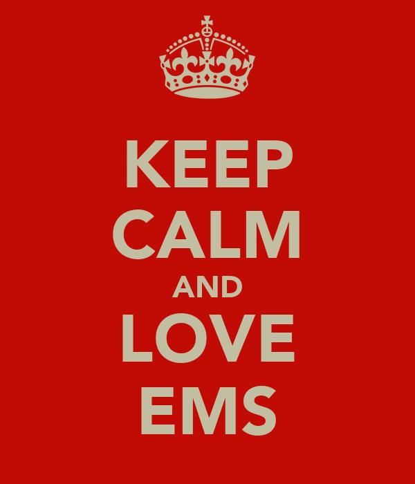 KEEP CALM AND LOVE EMS