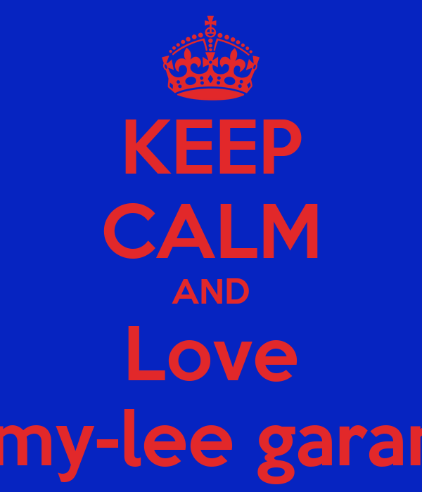 KEEP CALM AND Love Emy-lee garant