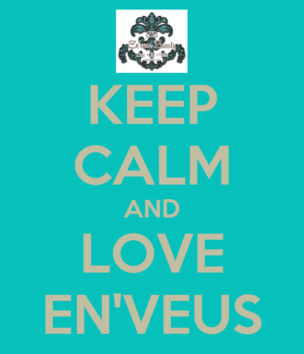 KEEP CALM AND LOVE EN'VEUS