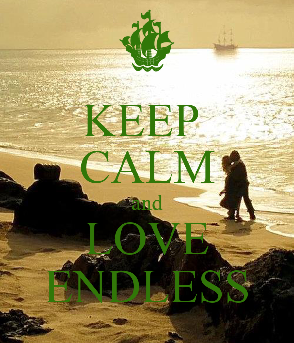 KEEP  CALM and LOVE ENDLESS