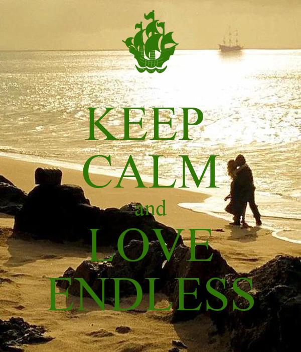 KEEP  CALM and LOVE ENDLESS