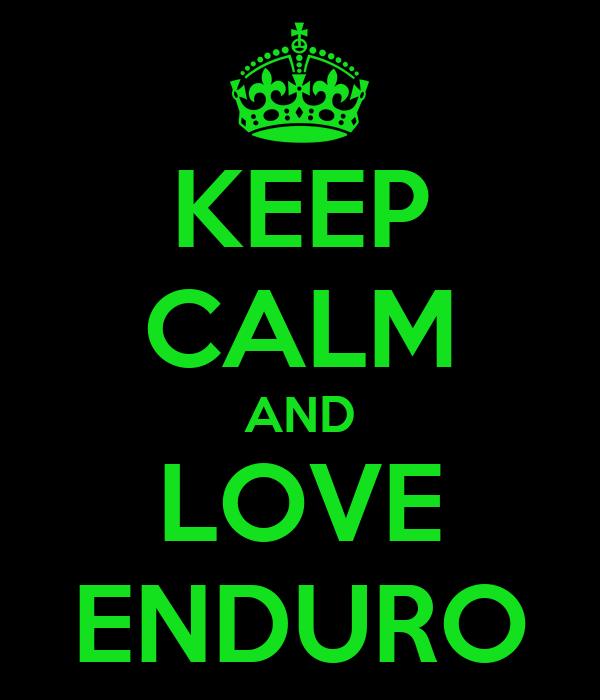 KEEP CALM AND LOVE ENDURO