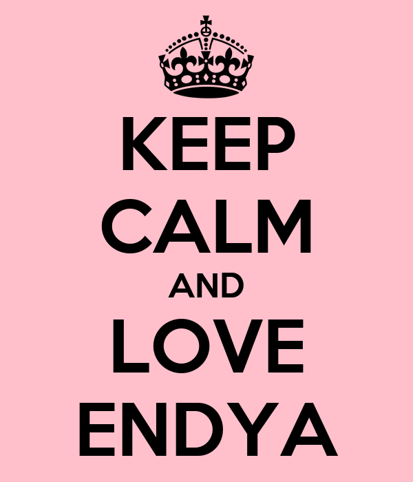 KEEP CALM AND LOVE ENDYA
