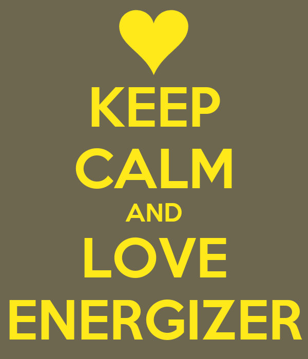 KEEP CALM AND LOVE ENERGIZER