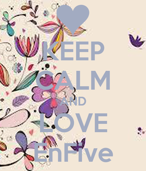 KEEP CALM AND LOVE EnFive