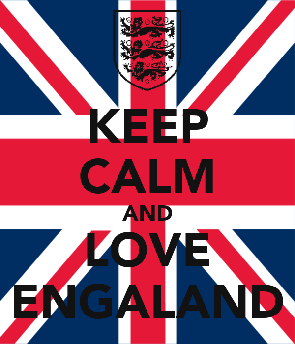 KEEP CALM AND LOVE ENGALAND