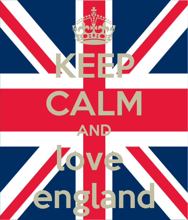 KEEP CALM AND love  england