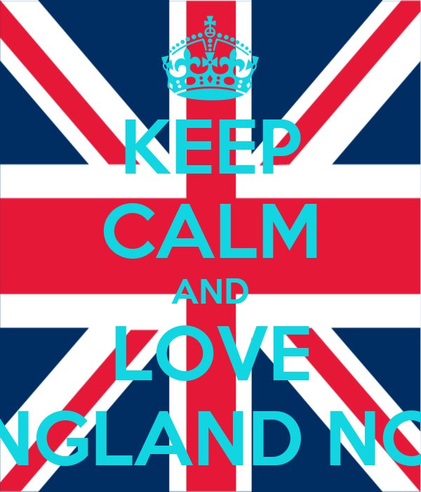 KEEP CALM AND LOVE ENGLAND NOT