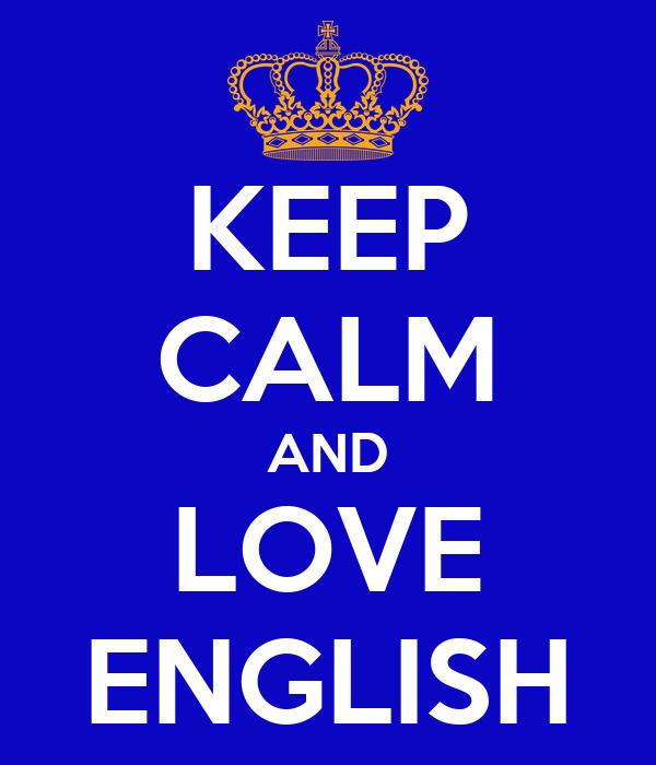 KEEP CALM AND LOVE ENGLISH Poster   sjay   Keep Calm-o-Matic