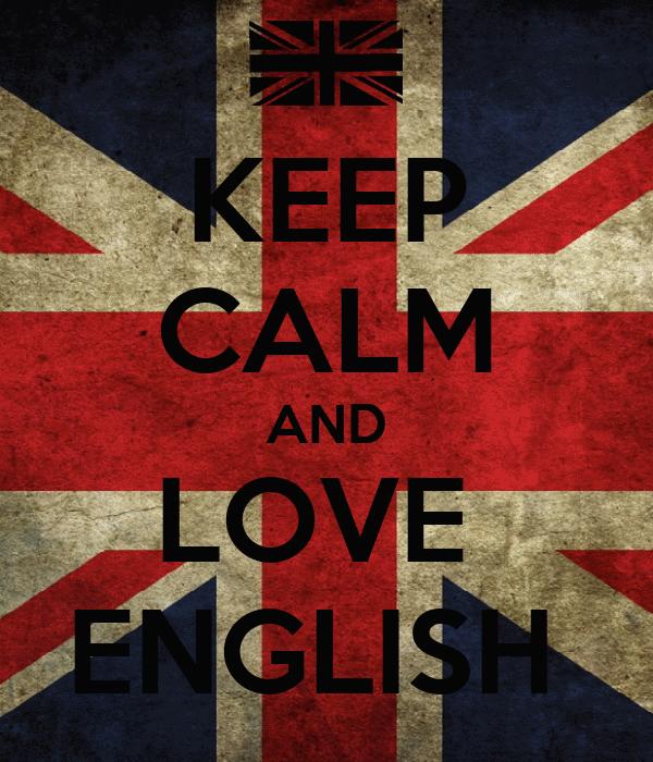 KEEP CALM AND LOVE  ENGLISH