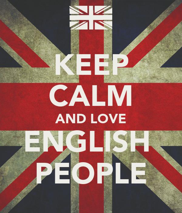 KEEP CALM AND LOVE ENGLISH PEOPLE Poster   REBECCA   Keep ...