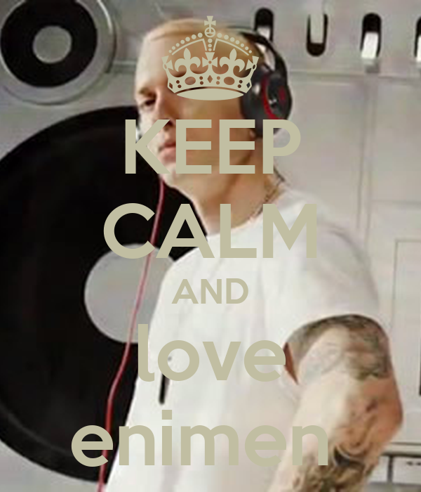 KEEP CALM AND love enimen