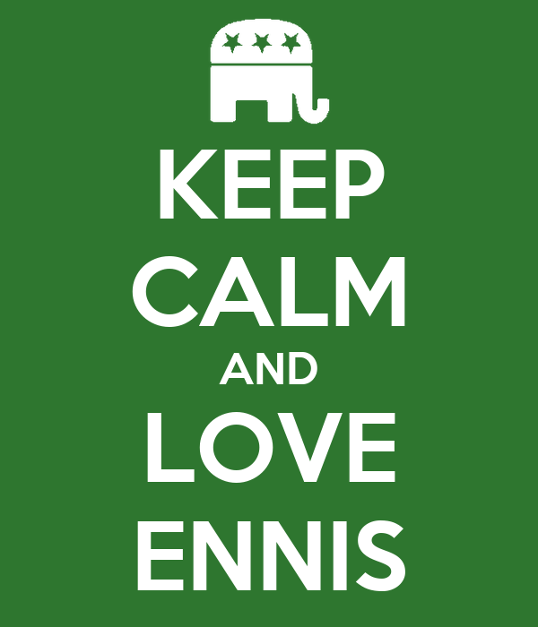 KEEP CALM AND LOVE ENNIS