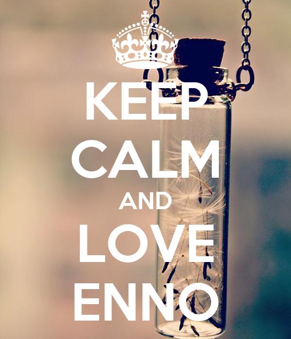 KEEP CALM AND LOVE ENNO