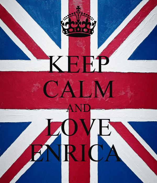 KEEP CALM AND LOVE ENRICA