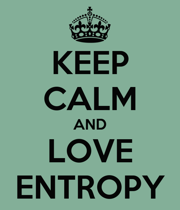 KEEP CALM AND LOVE ENTROPY