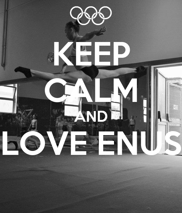 KEEP CALM AND LOVE ENUS