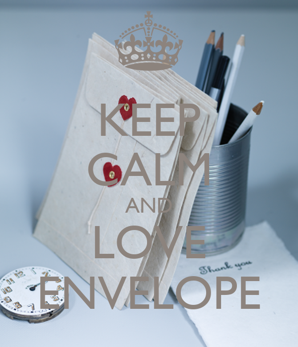 KEEP CALM AND LOVE ENVELOPE