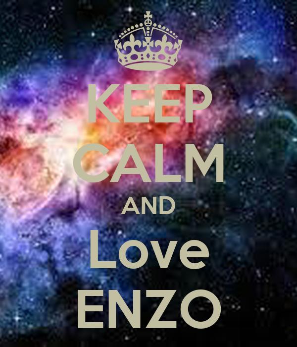 KEEP CALM AND Love ENZO