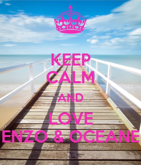 KEEP CALM AND LOVE ENZO & OCEANE