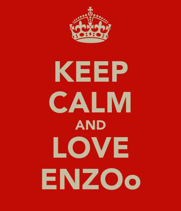 KEEP CALM AND LOVE ENZOo