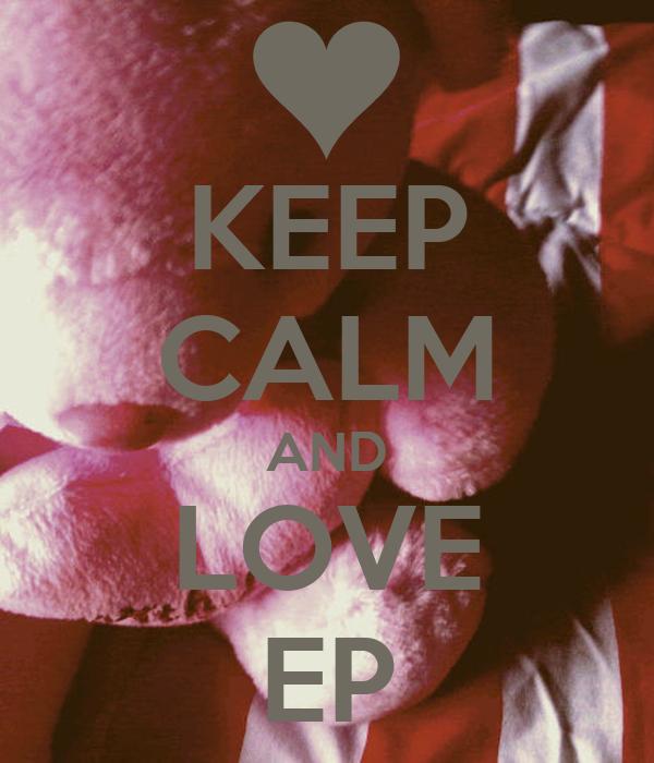 KEEP CALM AND LOVE EP