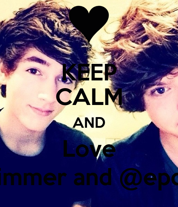 KEEP CALM AND Love @eppaulzimmer and @epdannyedge