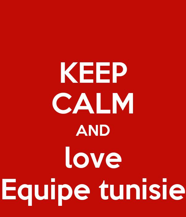 KEEP CALM AND love Equipe tunisie