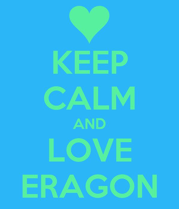 KEEP CALM AND LOVE ERAGON