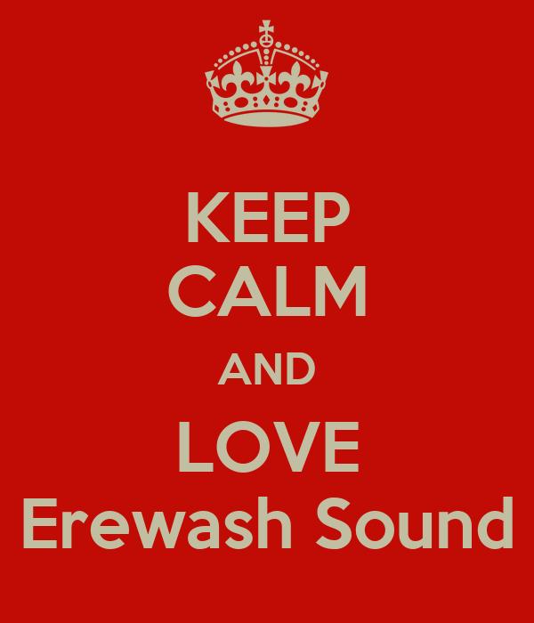 KEEP CALM AND LOVE Erewash Sound