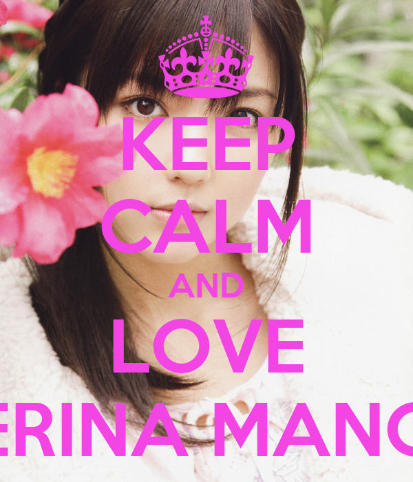 KEEP CALM AND LOVE ERINA MANO
