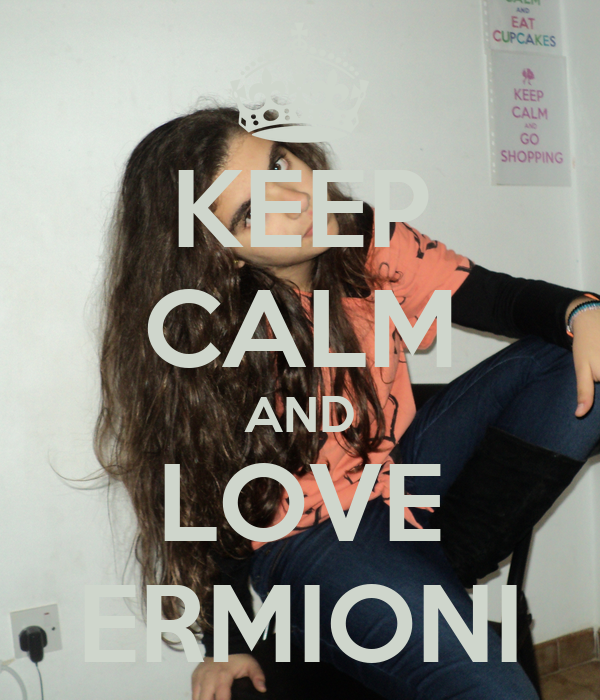 KEEP CALM AND LOVE ERMIONI