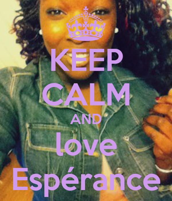 KEEP CALM AND love Espérance