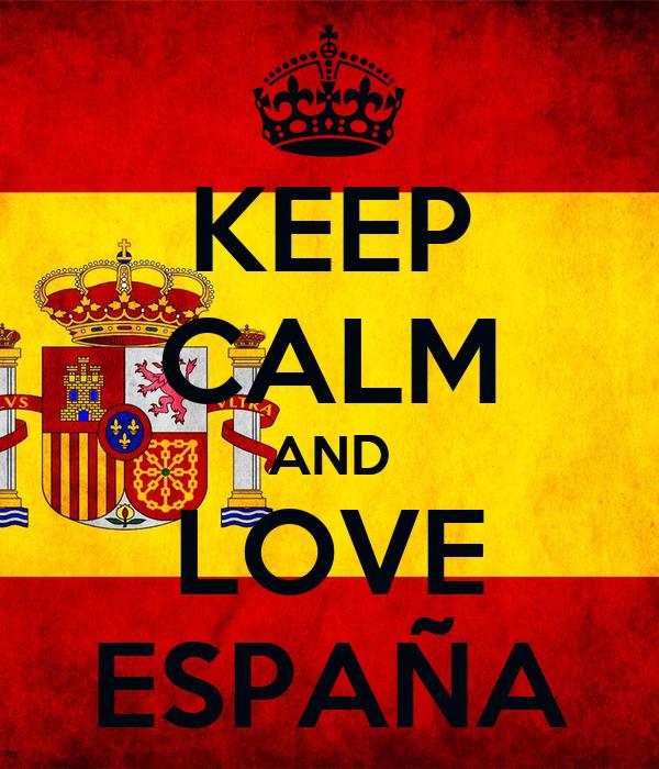 KEEP CALM AND LOVE ESPAÑA