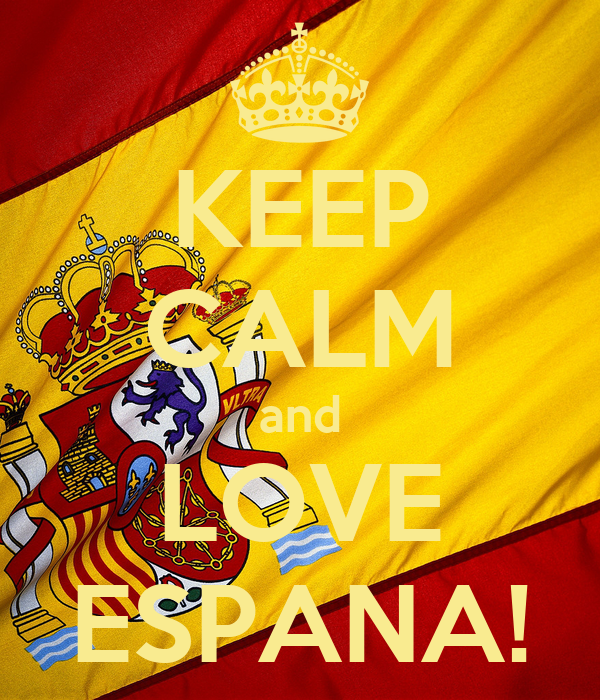 KEEP CALM and LOVE ESPANA!