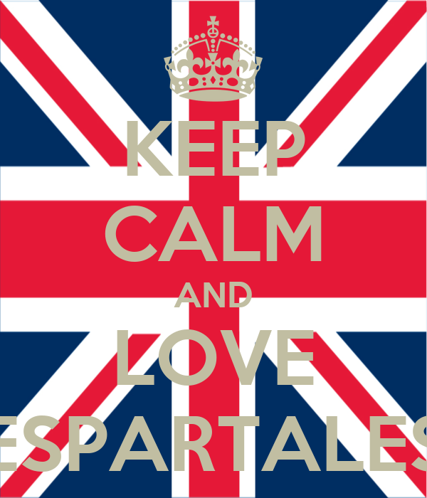 KEEP CALM AND LOVE ESPARTALES