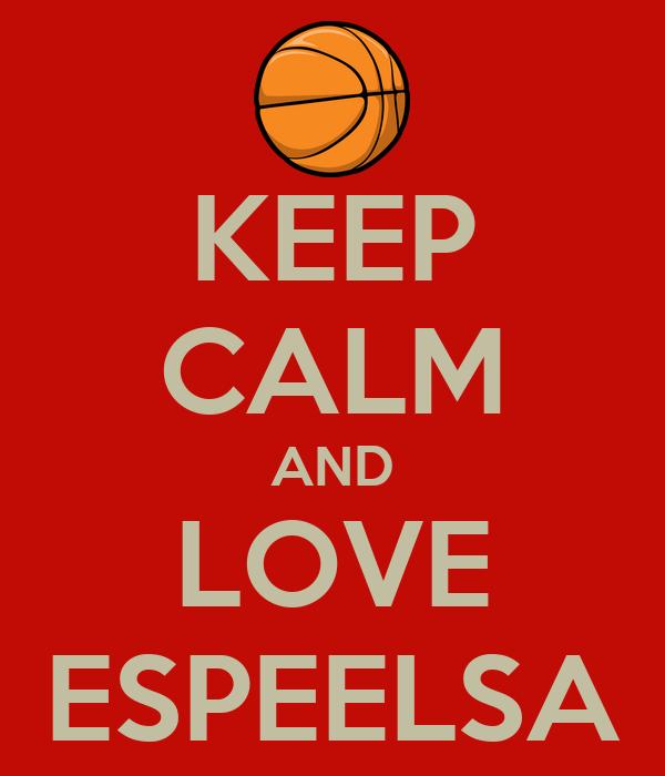 KEEP CALM AND LOVE ESPEELSA