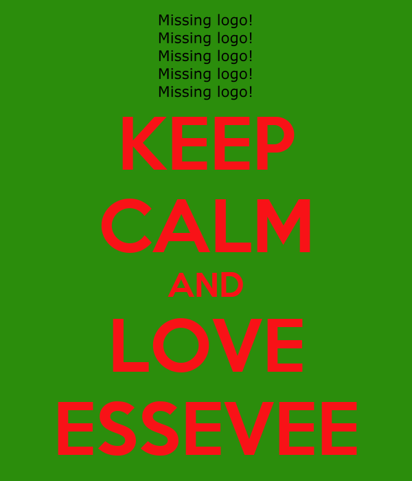 KEEP CALM AND LOVE ESSEVEE