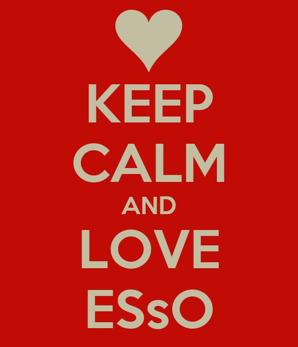 KEEP CALM AND LOVE ESsO