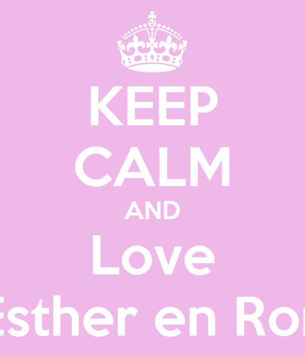 KEEP CALM AND Love Esther en Ron