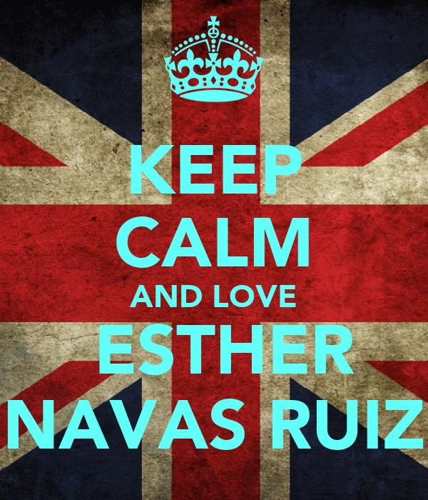 KEEP CALM AND LOVE  ESTHER NAVAS RUIZ