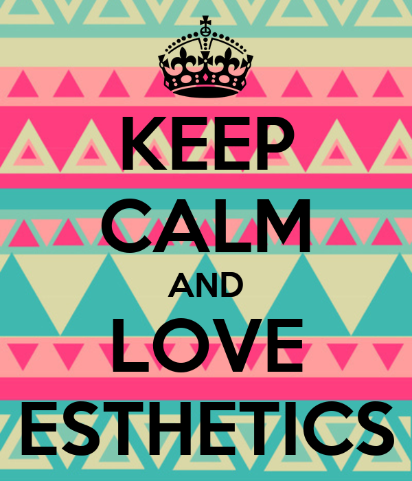 KEEP CALM AND LOVE ESTHETICS