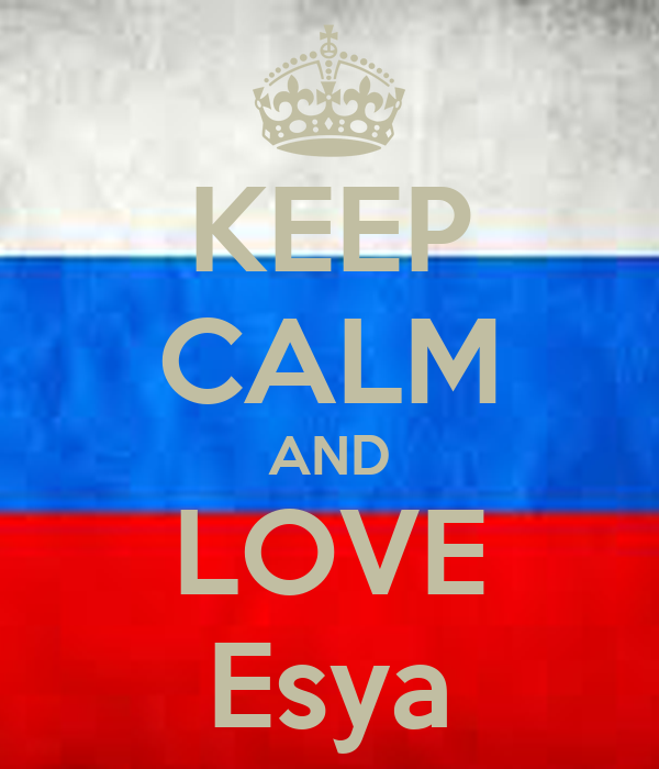 KEEP CALM AND LOVE Esya